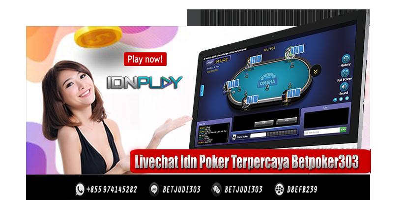 Livechat Idn Poker Terpercaya Betpoker303
