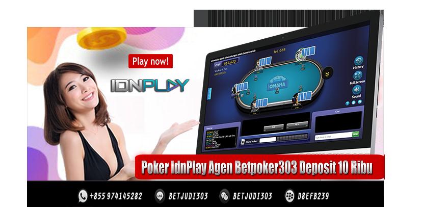 Poker IdnPlay Agen Betpoker303 Deposit 10 Ribu